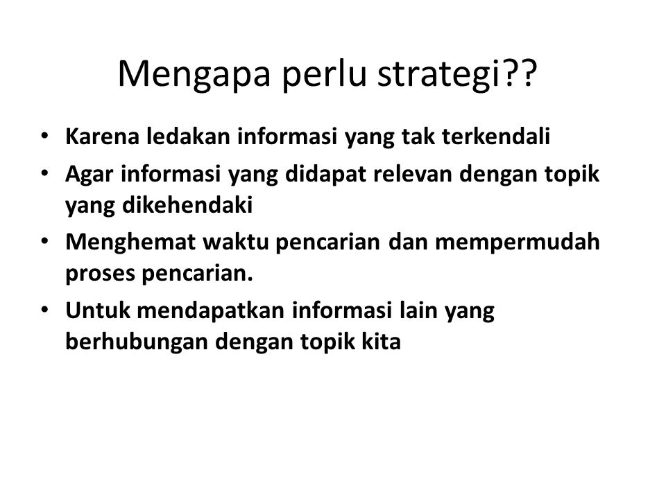 Mengapa perlu strategi .
