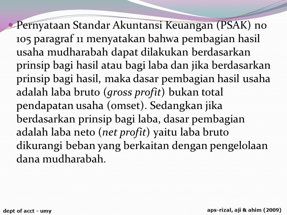 dept of acct - umy aps-rizal, aji & ahim (2009) Pernyataan Standar Akuntansi Keuangan (PSAK) no 105 paragraf 11 menyatakan bahwa pembagian hasil usaha