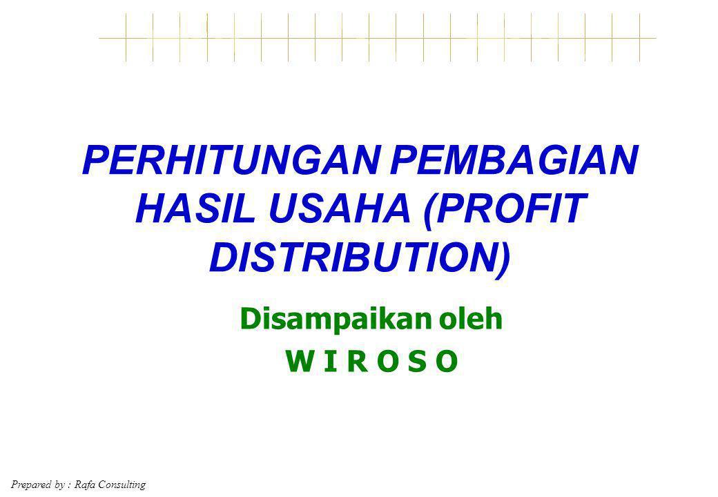 Prepared by : Rafa Consulting 22 Keterangan tabel (lanjutan)  NISBAH NASABAH (PEMILIK DANA/SHAHIBUL MAAL) (kolom - C) Angka pembagian untuk pemilik dana (shahibul maal) yg telah disepakati dari awal  PENDAPATAN PEMILIK DANA (SHAHIBUL MAAL – kolom D) Adalah porsi pendapatan penyimpan dana dalam rupiah (nominal) Perhitungan : D2 = B2 x nisbah untuk shahibul maal Perhitungan indikasi rate masing-masing produk adalah : Pendapatan penyimpan dana 365 ------------------------------------- X----- Rata-rata sebulan saldo harian Y *) *) - umur bulan yang bersangkutan
