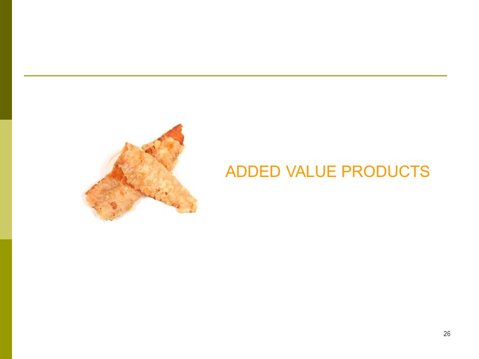 26 ADDED VALUE PRODUCTS