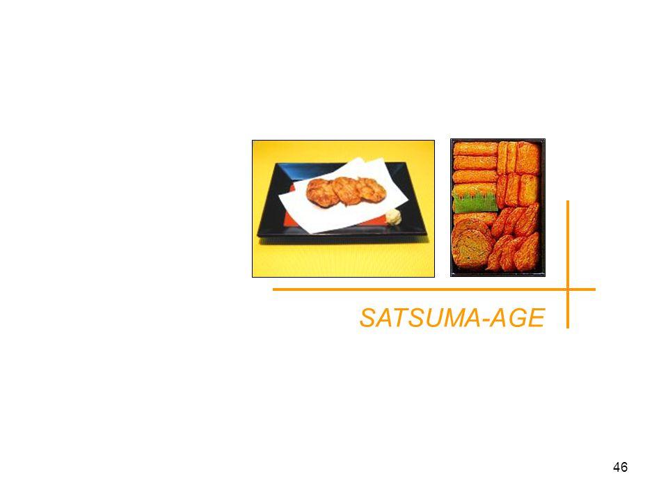 46 SATSUMA-AGE