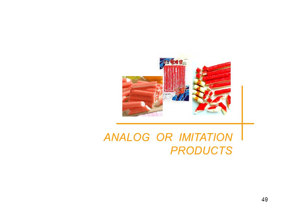 49 ANALOG OR IMITATION PRODUCTS