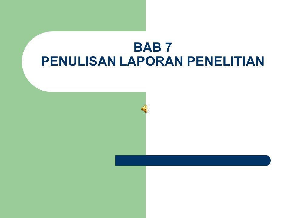 BAB 7 PENULISAN LAPORAN PENELITIAN