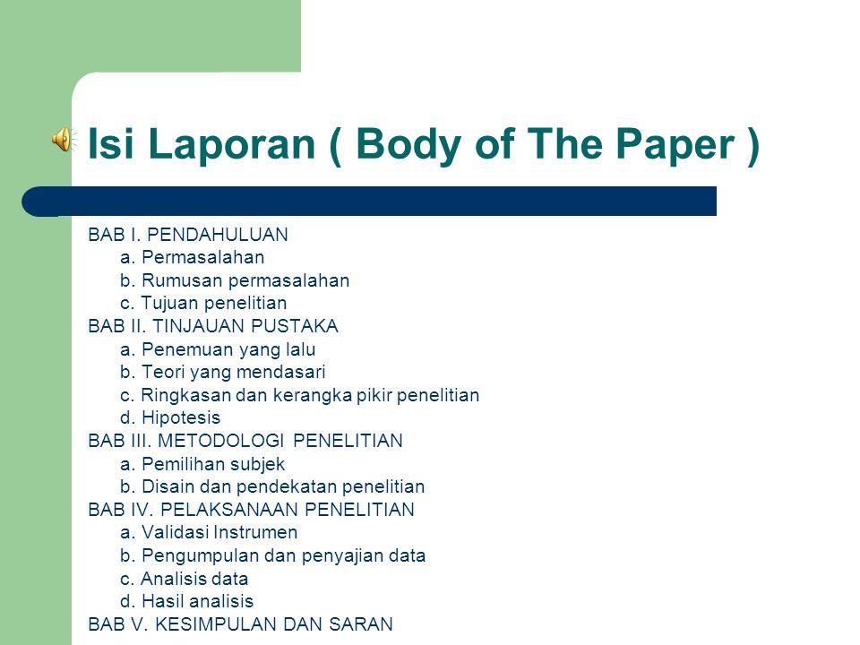 Bagian Pendahuluan ( Preliminary Materials ) Halaman Judul : Merupakan kulit sebuah laporan.
