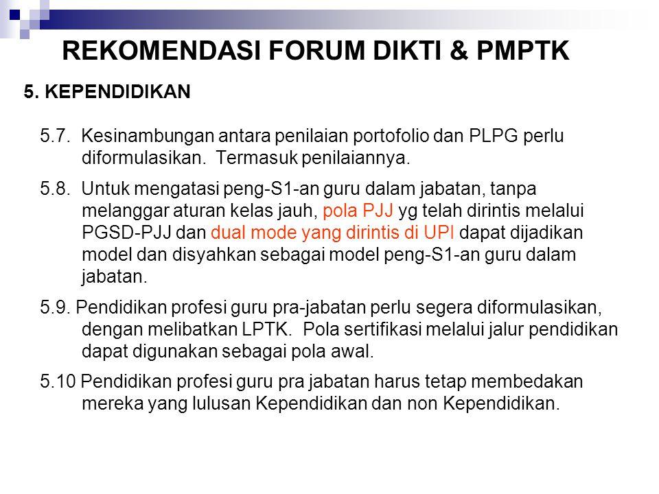 5.7.Kesinambungan antara penilaian portofolio dan PLPG perlu diformulasikan.