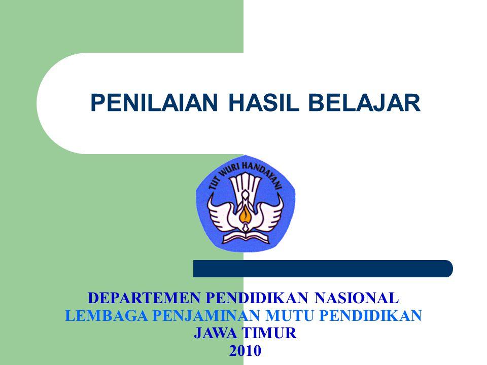 PENILAIAN HASIL BELAJAR DEPARTEMEN PENDIDIKAN NASIONAL LEMBAGA PENJAMINAN MUTU PENDIDIKAN JAWA TIMUR 2010
