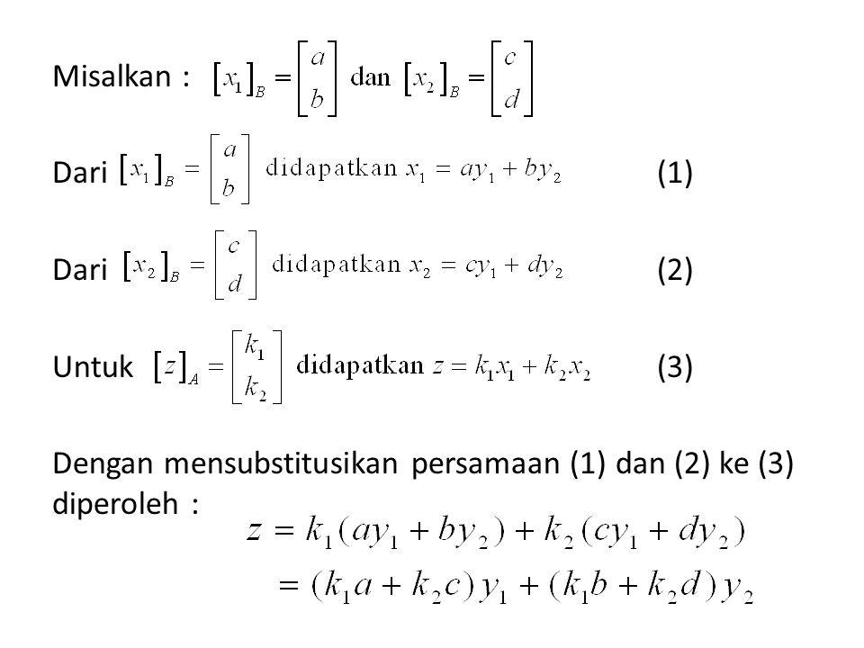 Misalkan : Dari(1) Dari(2) Untuk(3) Dengan mensubstitusikan persamaan (1) dan (2) ke (3) diperoleh :