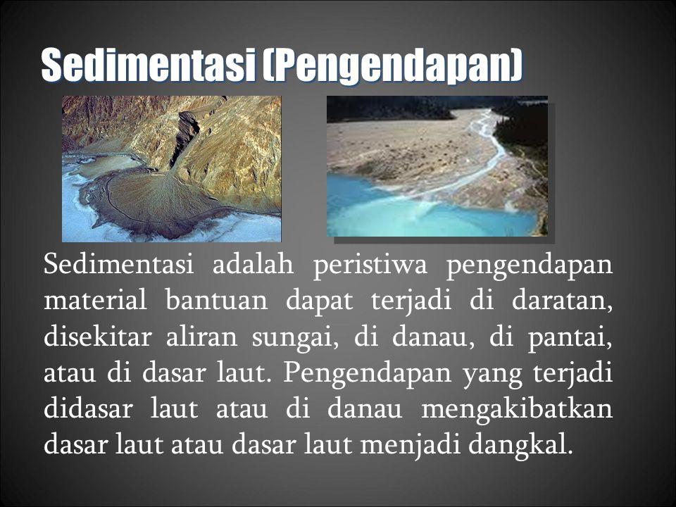 Sedimentasi Fluvial Sedimen Fluvial yaitu proses pengendapan material- material yang diangkut oleh air sepanjang aliran sungai.