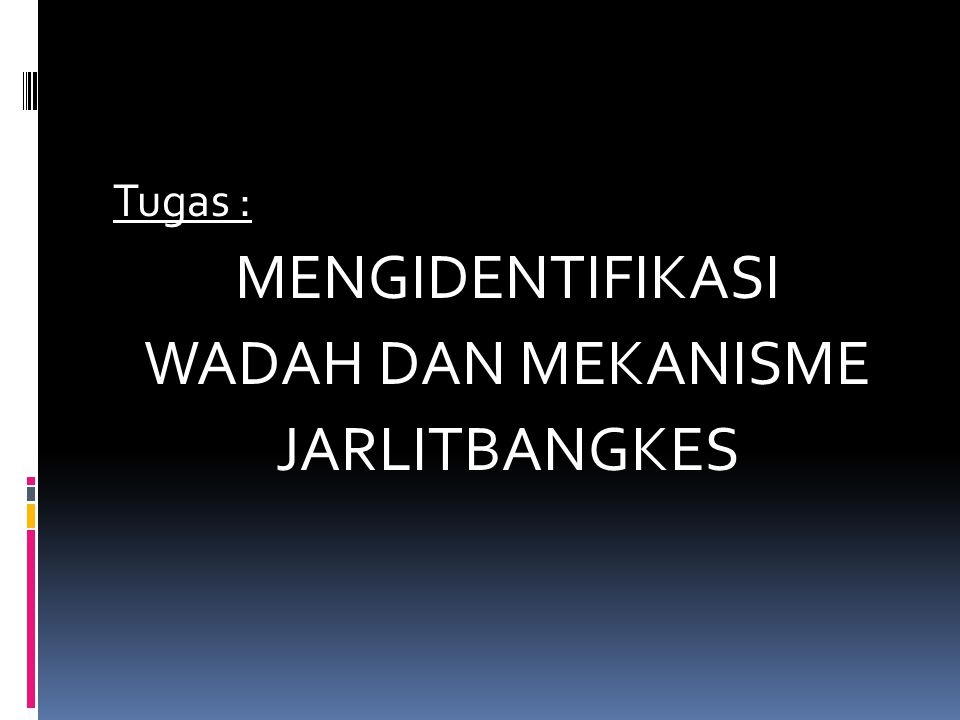 Tugas : MENGIDENTIFIKASI WADAH DAN MEKANISME JARLITBANGKES