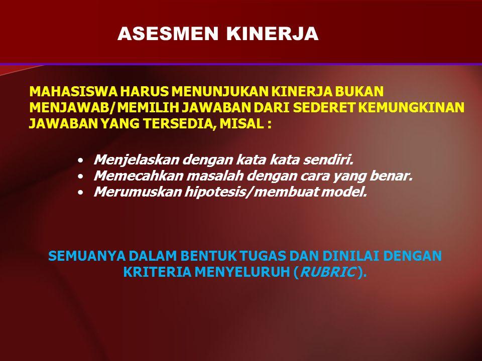 TUGAS (TASK ) KINERJA MAHASISWA KRITERIA PENILAIAN (RUBRIC) PERFORMANCE ASSESSMENT ( ASESMEN KINERJA )