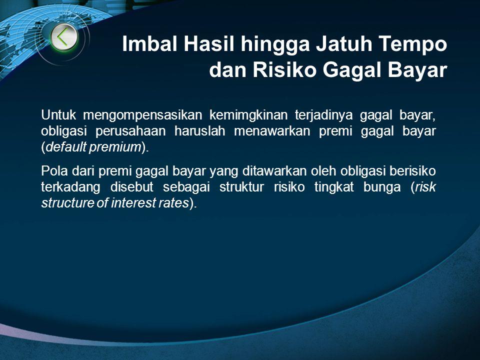 Imbal Hasil hingga Jatuh Tempo dan Risiko Gagal Bayar Untuk mengompensasikan kemimgkinan terjadinya gagal bayar, obligasi perusahaan haruslah menawark