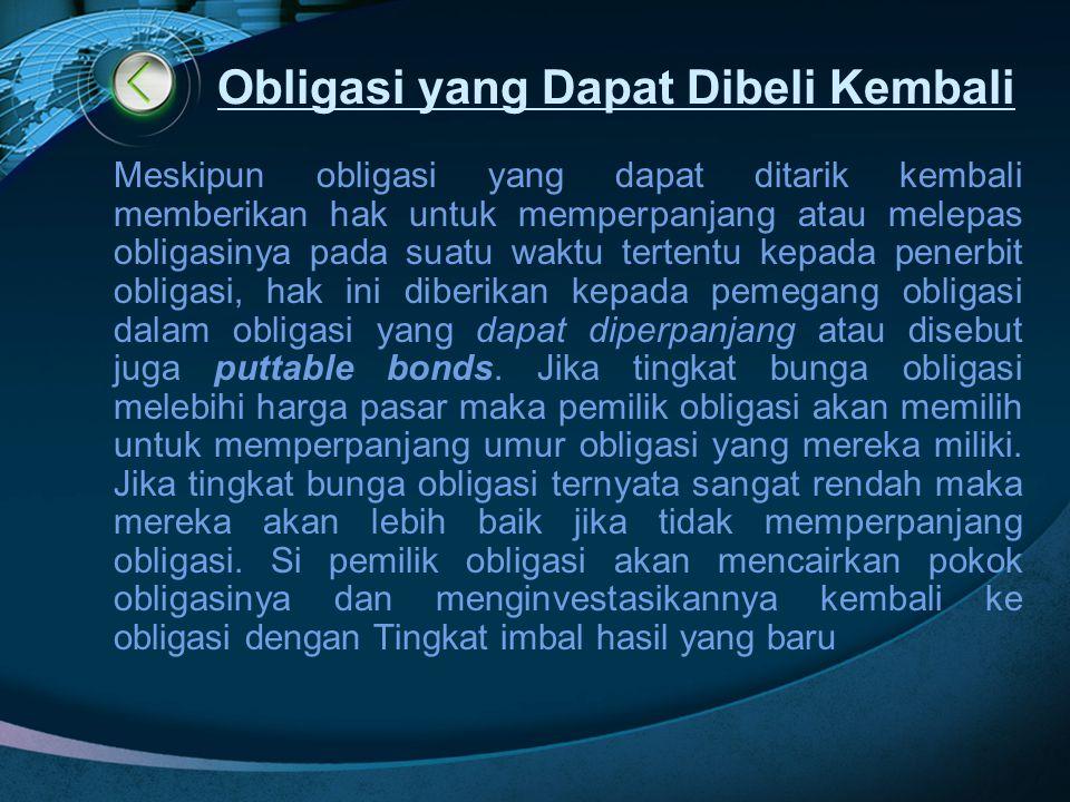 Obligasi yang Dapat Dibeli Kembali Meskipun obligasi yang dapat ditarik kembali memberikan hak untuk memperpanjang atau melepas obligasinya pada suatu