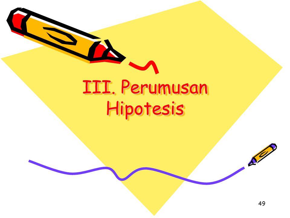 49 III. Perumusan Hipotesis
