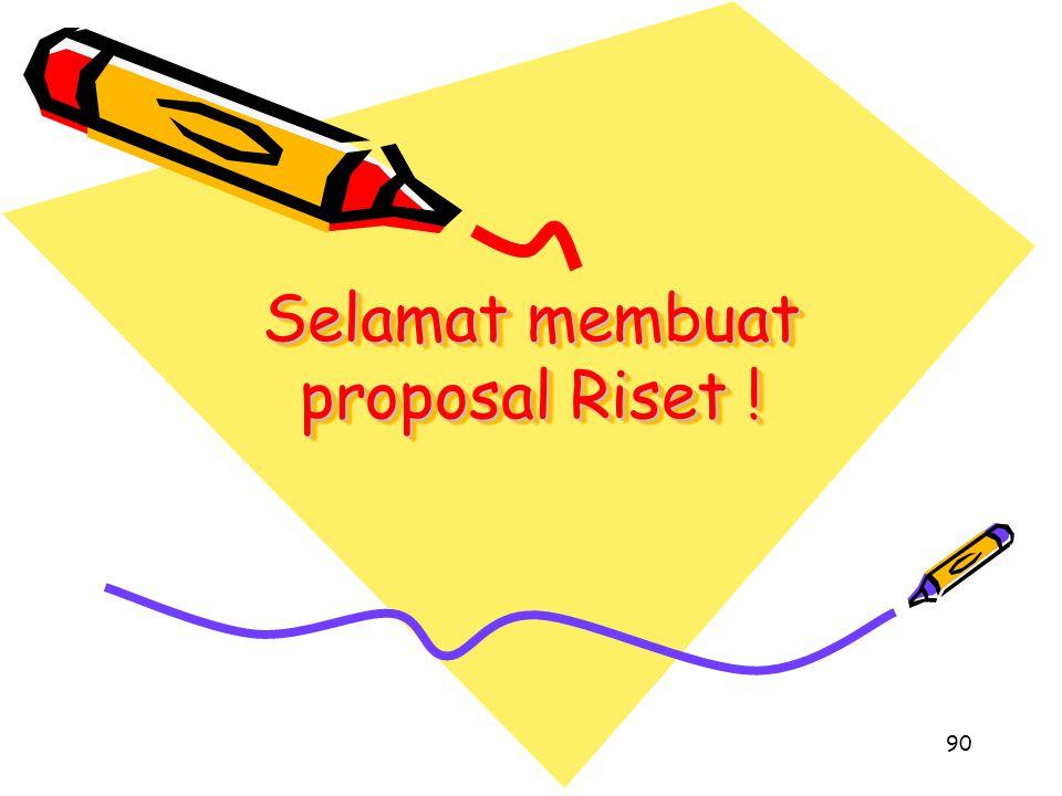 90 Selamat membuat proposal Riset !