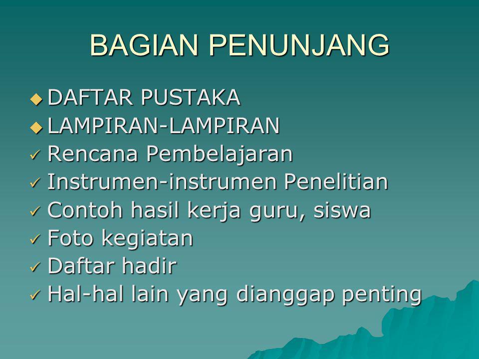 BAGIAN PENUNJANG  DAFTAR PUSTAKA  LAMPIRAN-LAMPIRAN Rencana Pembelajaran Rencana Pembelajaran Instrumen-instrumen Penelitian Instrumen-instrumen Pen
