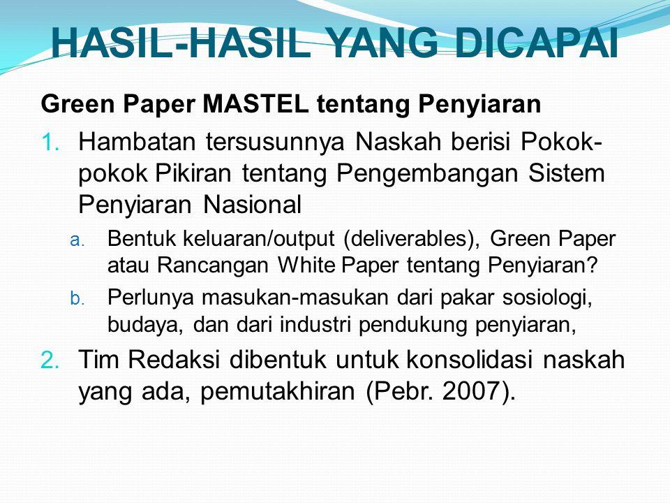 HASIL-HASIL YANG DICAPAI Green Paper MASTEL tentang Penyiaran 1.