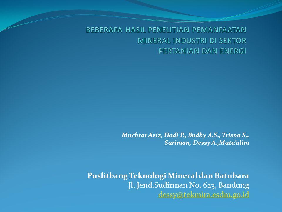 Muchtar Aziz, Hadi P., Budhy A.S., Trisna S., Sariman, Dessy A.,Muta'alim Puslitbang Teknologi Mineral dan Batubara Jl. Jend.Sudirman No. 623, Bandung