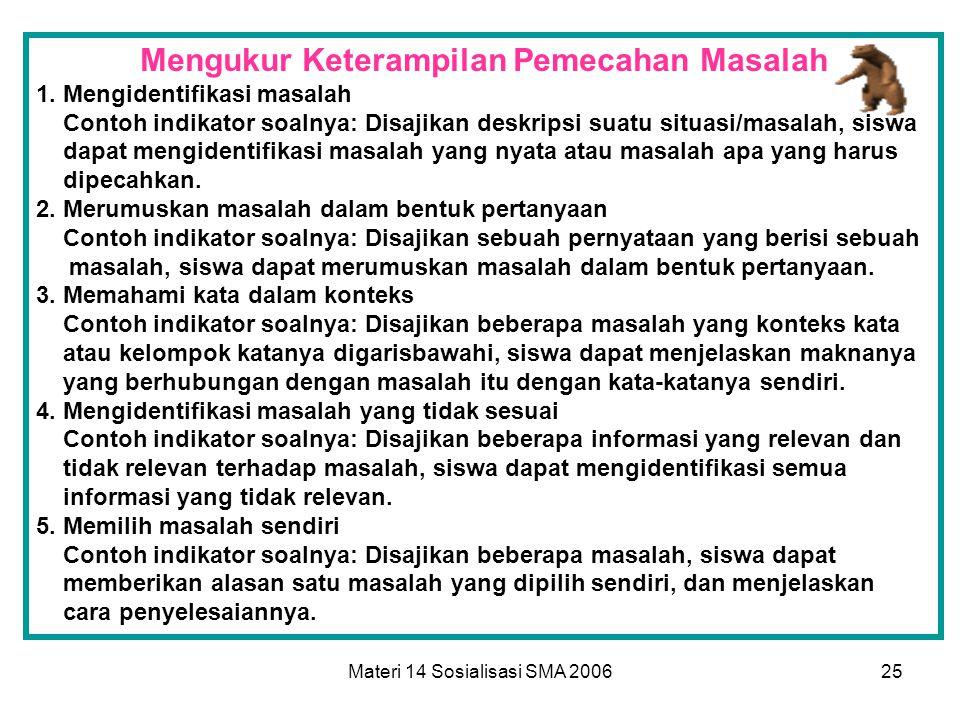 Materi 14 Sosialisasi SMA 200624 6. Berpendapat (inferring) -Berdasarkan..., apa yang akan terjadi bila.... -Apa reaksi A terhadap.... 7. Mengelompokk