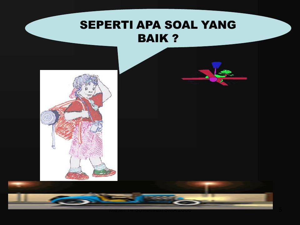 Materi 14 Sosialisasi SMA 200645 CONTOH SOAL PG Dasar pertanyaan (stimulus) Pokok soal (stem) Pilihan jawaban (option) Perhatikan iklan berikut.