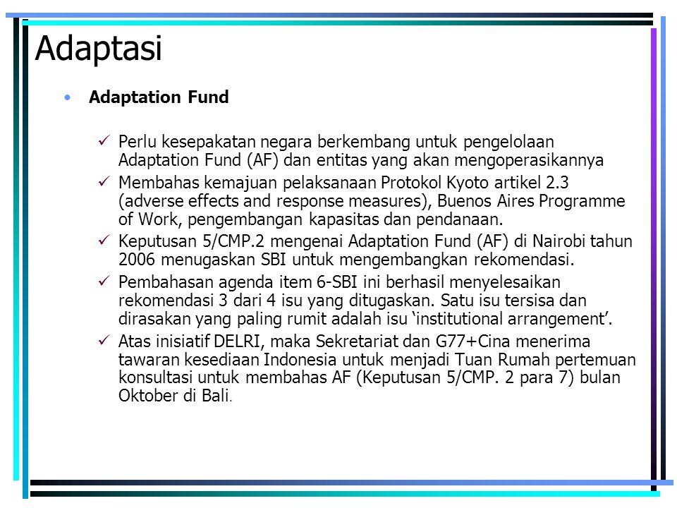 Adaptasi Adaptation Fund Perlu kesepakatan negara berkembang untuk pengelolaan Adaptation Fund (AF) dan entitas yang akan mengoperasikannya Membahas k