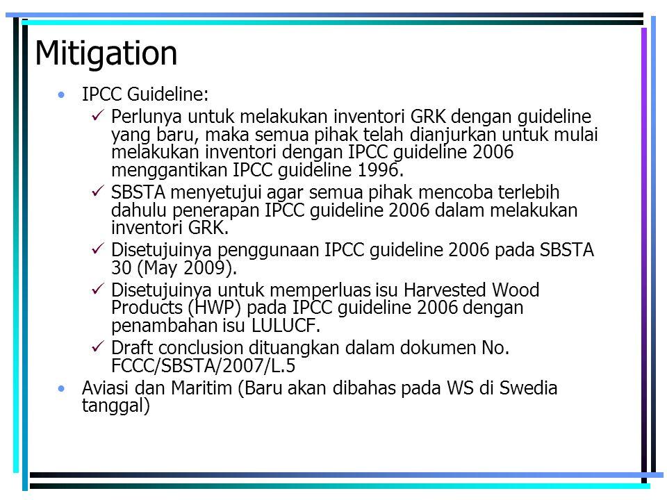 Mitigation IPCC Guideline: Perlunya untuk melakukan inventori GRK dengan guideline yang baru, maka semua pihak telah dianjurkan untuk mulai melakukan inventori dengan IPCC guideline 2006 menggantikan IPCC guideline 1996.