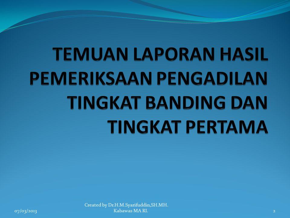 TIDAK ADA REKOMENDASI DARI KETUA PENGADILAN TINGKAT BANDING ATAU KETUA PENGADILAN TINGKAT PERTAMA 07/03/20133 Created by Dr.H.M.Syarifuddin,SH.MH.
