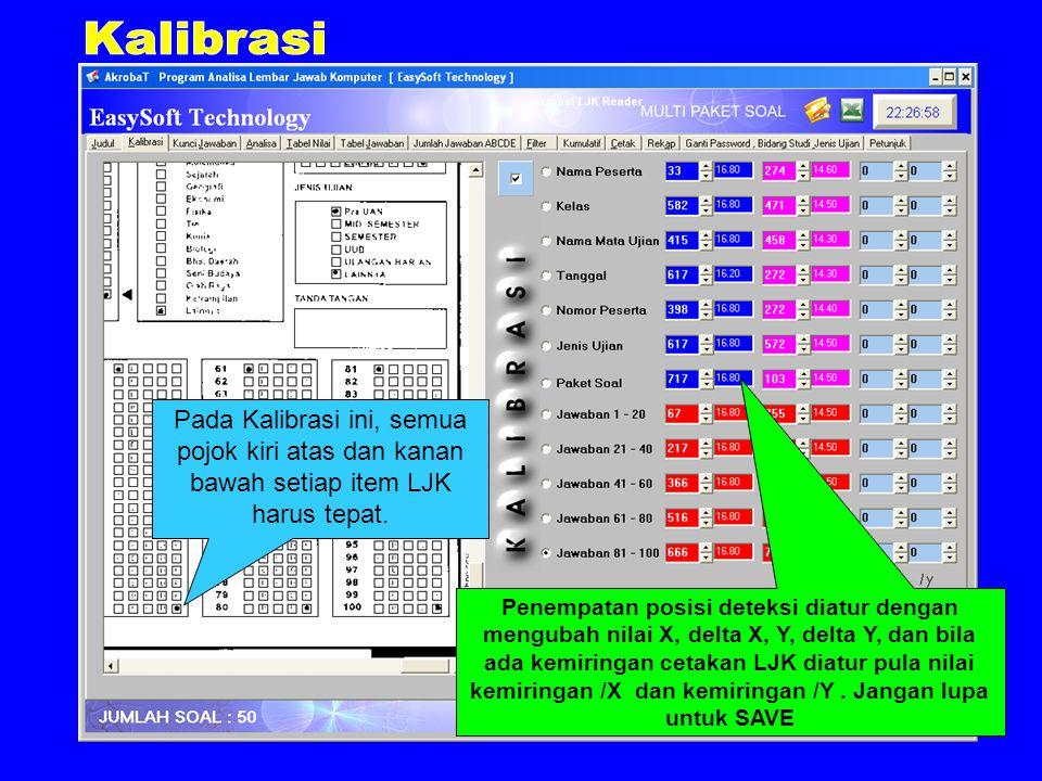 Pada Kalibrasi ini, semua pojok kiri atas dan kanan bawah setiap item LJK harus tepat.