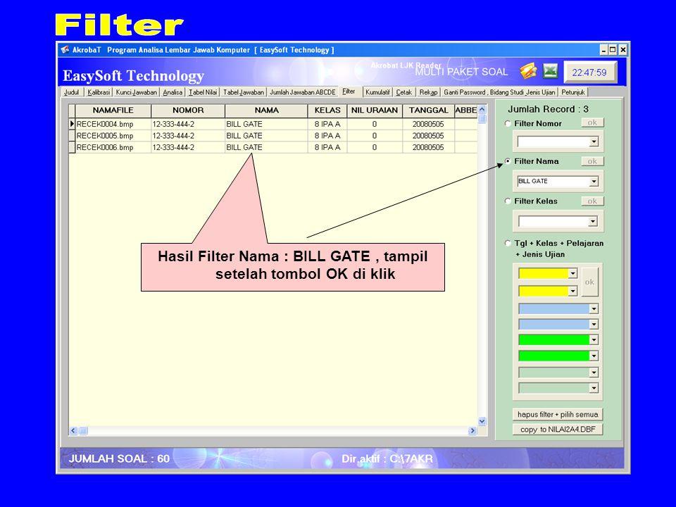 Hasil Filter Nama : BILL GATE, tampil setelah tombol OK di klik