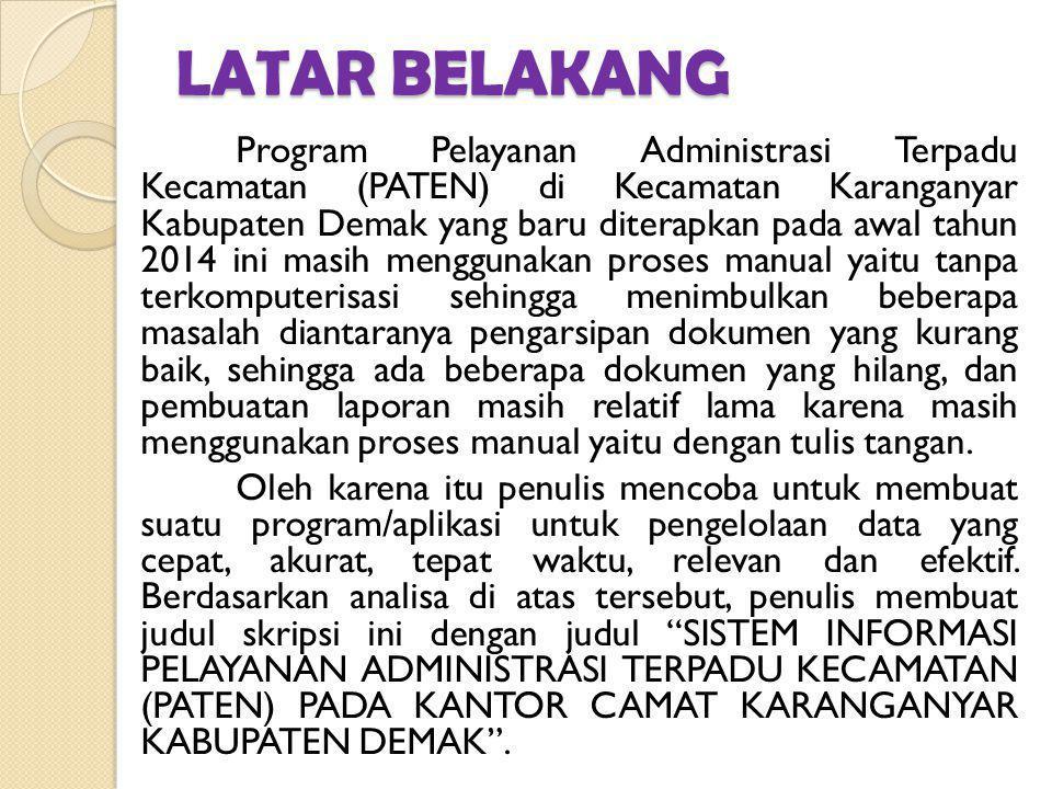 LATAR BELAKANG Program Pelayanan Administrasi Terpadu Kecamatan (PATEN) di Kecamatan Karanganyar Kabupaten Demak yang baru diterapkan pada awal tahun