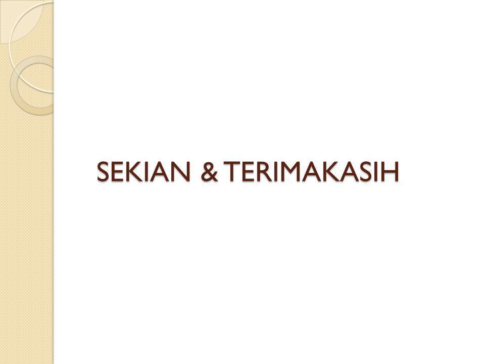 SEKIAN & TERIMAKASIH