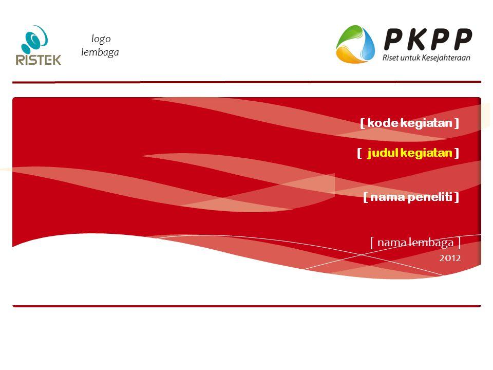 LATAR BELAKANG Tim Pelaksana Insentif Peningkatan Kemampuan Peneliti dan Perekayasa 2012 1 [ pointers ] Kondisi yang menjadi latar belakang kegiatan litbangyasa Kebutuhan pengembangan ilmu pengetahuan yang perlu dipenuhi Kebutuhan metode – peralatan teknologi yang perlu dipenuhi