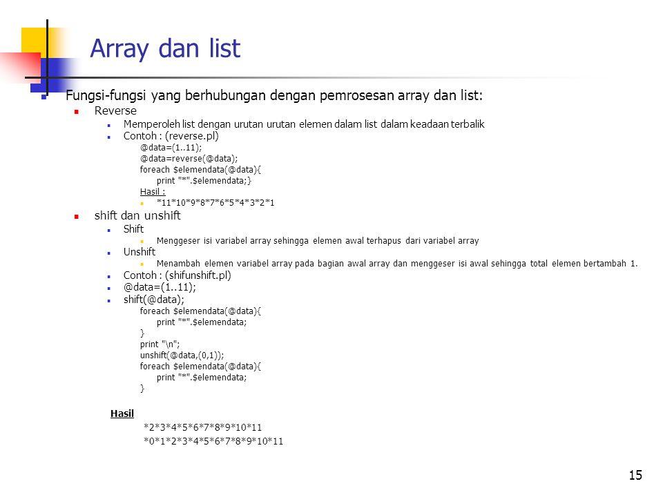 Array dan list Fungsi-fungsi yang berhubungan dengan pemrosesan array dan list: Reverse Memperoleh list dengan urutan urutan elemen dalam list dalam k