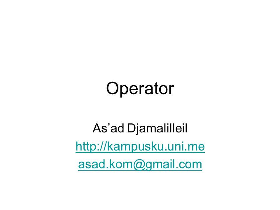 Operator As'ad Djamalilleil http://kampusku.uni.me asad.kom@gmail.com