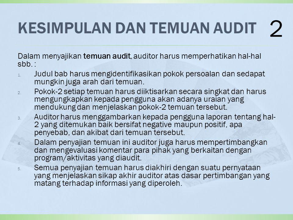 RUMUSAN REKOMENDASI  Rekomendasi merupakan saran perbaikan yang diberikan auditor atas berbagai kekurangan/kelemahan yang terjadi pada program/aktivitas yang diaudit.