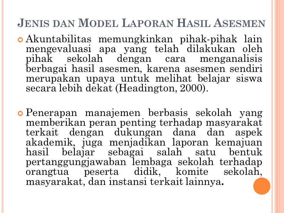 Laporan kedua memuat hasil asesmen pada tingkat sekolah dan tingkat wilayah (kecamatan/kabupaten/provinsi).