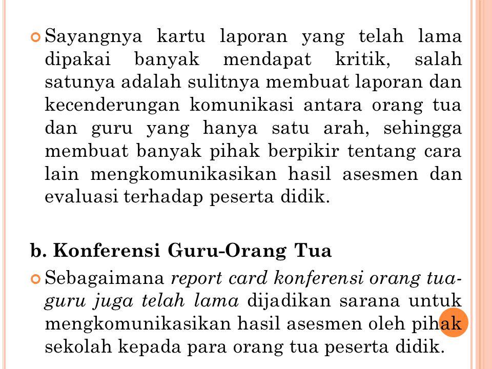Sayangnya kartu laporan yang telah lama dipakai banyak mendapat kritik, salah satunya adalah sulitnya membuat laporan dan kecenderungan komunikasi ant