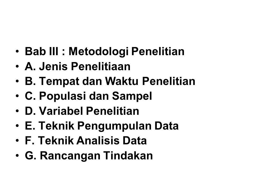 Bab III : Metodologi Penelitian A.Jenis Penelitiaan B.