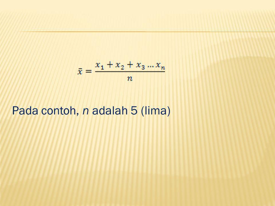 Secara umum, jika dilakukan sebanyak n pengukuran, x 1, x 2,..., x n pada sebuah besaran fisis, dan pengukuran dilakukan pada kondisi yang sama, maka