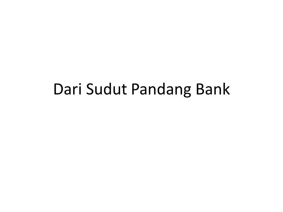Dari Sudut Pandang Bank