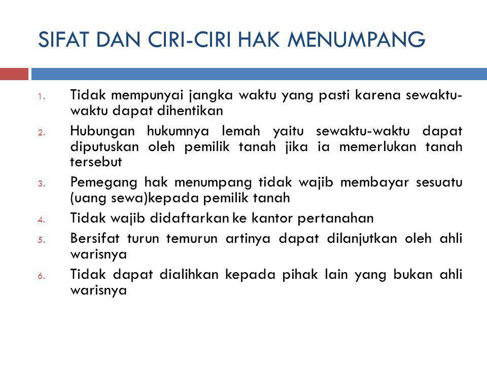SIFAT DAN CIRI-CIRI HAK MENUMPANG 1.