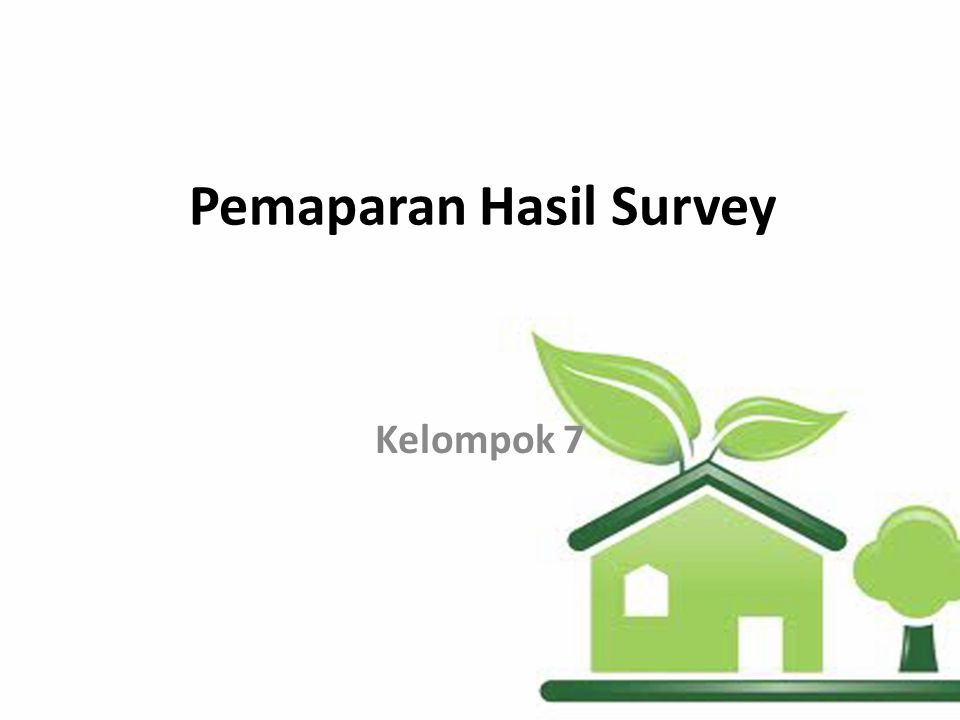 Pemaparan Hasil Survey Kelompok 7