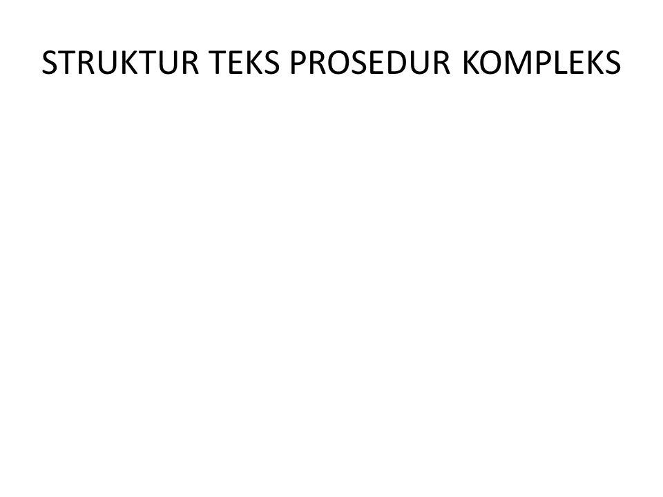 STRUKTUR TEKS PROSEDUR KOMPLEKS