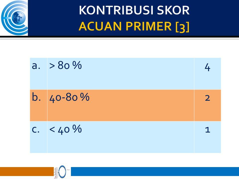 a.> 80 %4 b.40-80 %2 c.< 40 %1