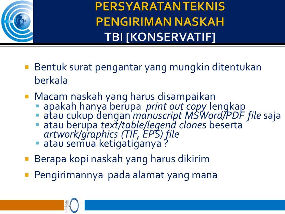  Bentuk surat pengantar yang mungkin ditentukan berkala  Macam naskah yang harus disampaikan  apakah hanya berupa print out copy lengkap  atau cukup dengan manuscript MSWord/PDF file saja  atau berupa text/table/legend clones beserta artwork/graphics (TIF, EPS) file  atau semua ketigatiganya .