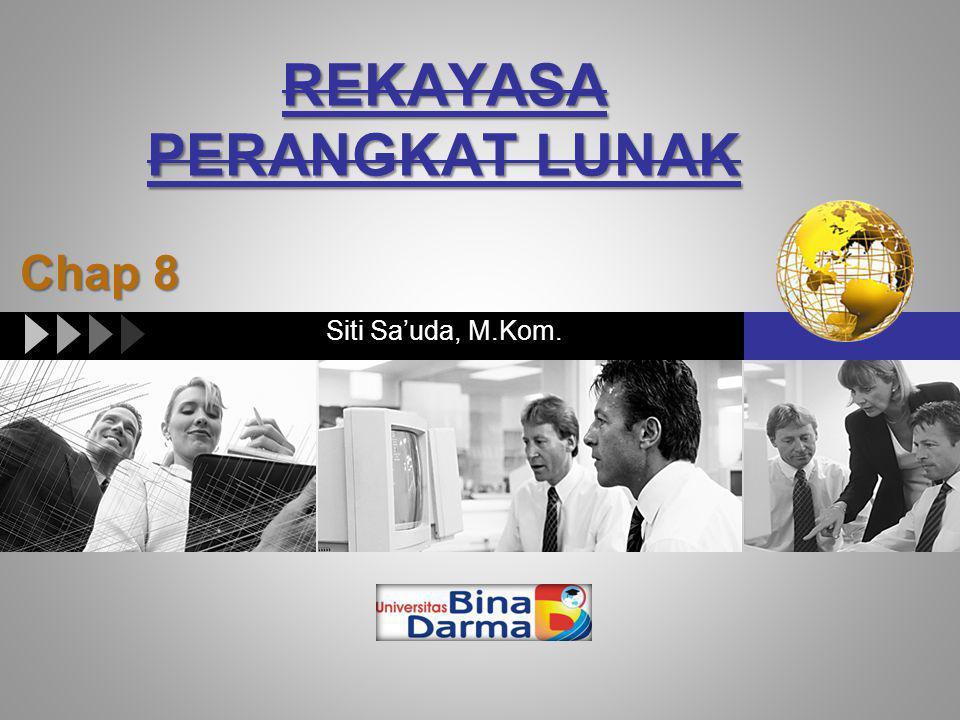 LOGO REKAYASA PERANGKAT LUNAK Siti Sa'uda, M.Kom. Chap 8