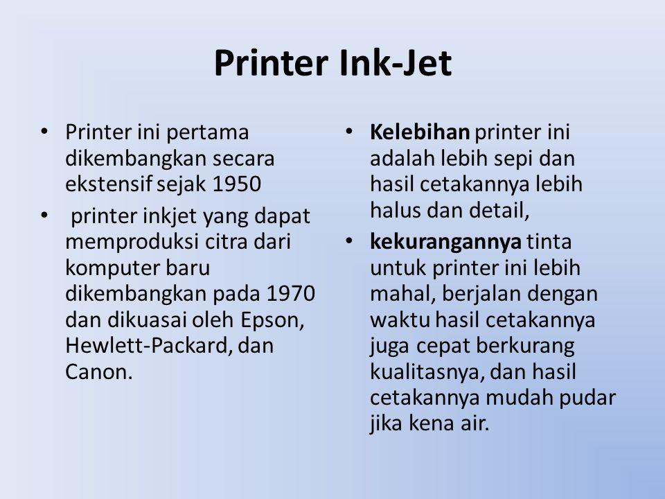 Printer Ink-Jet Printer ini pertama dikembangkan secara ekstensif sejak 1950 printer inkjet yang dapat memproduksi citra dari komputer baru dikembangk