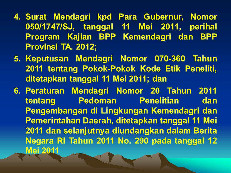 4.Surat Mendagri kpd Para Gubernur, Nomor 050/1747/SJ, tanggal 11 Mei 2011, perihal Program Kajian BPP Kemendagri dan BPP Provinsi TA.