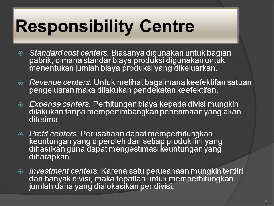 Responsibility Centre  Standard cost centers.