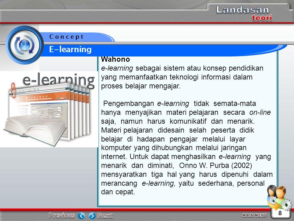 Wahono e-learning sebagai sistem atau konsep pendidikan yang memanfaatkan teknologi informasi dalam proses belajar mengajar.