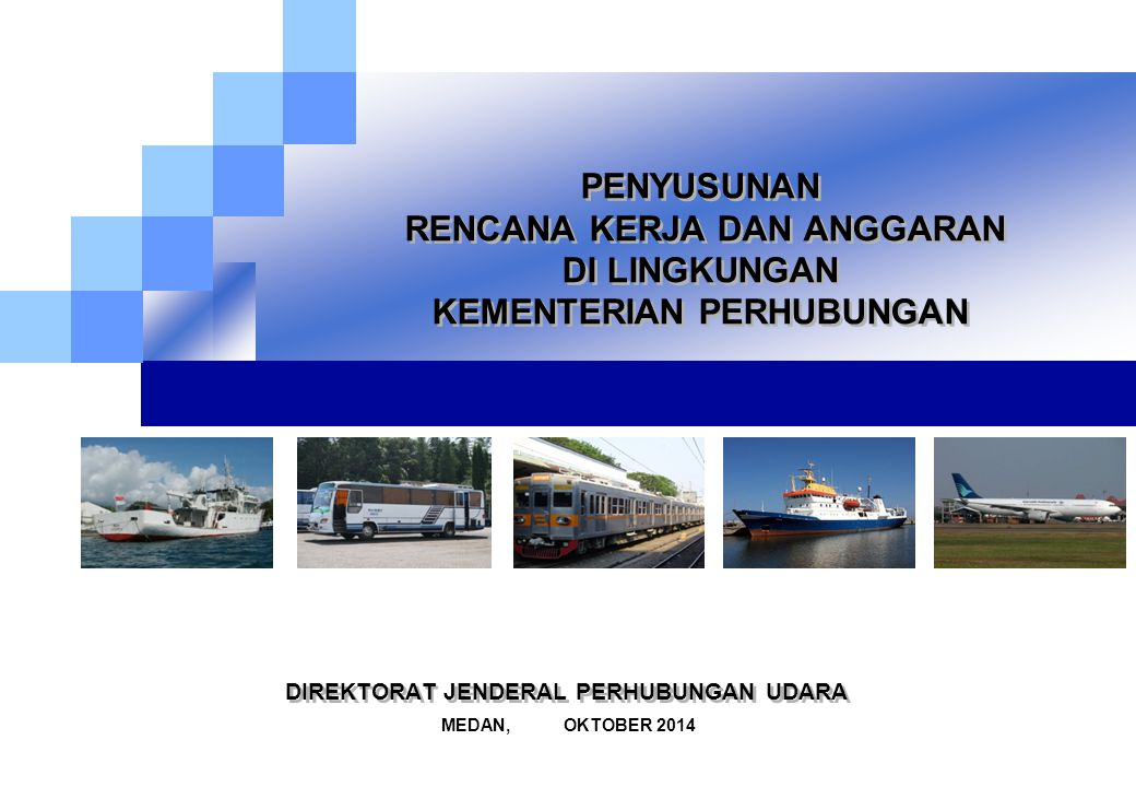 DASAR HUKUM Undang - Undang Nomor 17 Tahun 2003 tentang Keuangan Negara Peraturan Pemerintah Republik Indonesia Nomor 90 Tahun 2010 tentang Penyusunan Rencana Kerja dan Anggaran K/L Peraturan Menteri Keuangan Nomor 136/PMK.02/2014 tentang Petunjuk Penyusunan dan Penelaahan Rencana Kerja dan Anggaran Kementerian Negara/Lembaga Peraturan Menteri Perhubungan Nomor : PM 3 Tahun 2014 tentang Pedoman Penyusunan Rencana Kerja dan Anggaran di Lingkungan Kementerian Perhubungan 2 Terdapat terdapat 4 (empat) landasan hukum utama yang perlu dipahami dan menjadi acuan :